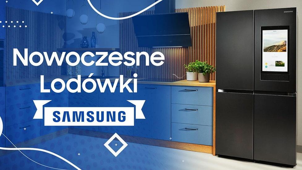 Lodówki Samsung - Serce nowoczesnego mieszkania
