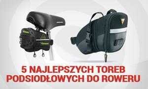 5 Najlepszych Toreb Podsiodłowych do Roweru