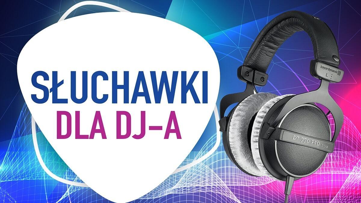 Jakie słuchawki dla DJ-a?  TOP 8 