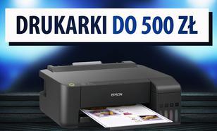 Jaka drukarka do 500 zł?   TOP 3  