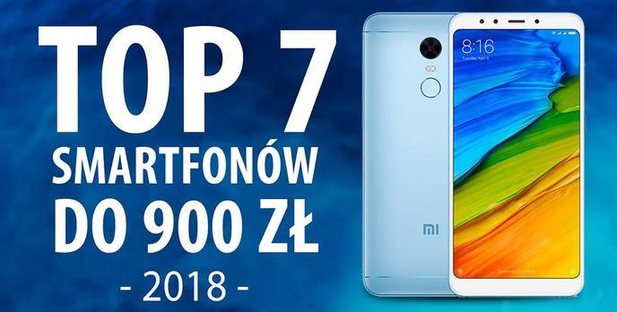 TOP 7 Wydajnych smartfonów do 900 zł (2018)
