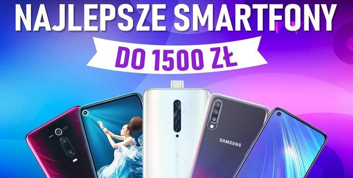 Jaki smartfon do 1500 złotych [CZERWIEC 2020]
