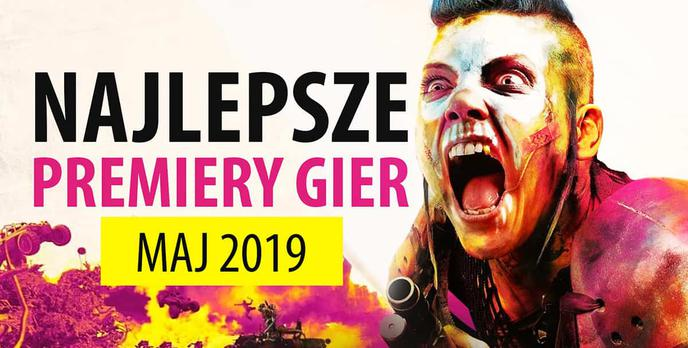 Najlepsze Premiery Gier Maj 2019 - RAGE 2, Total War: Three Kingdoms, Blood & Truth
