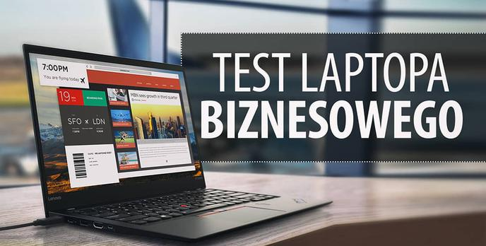 Lenovo Thinkpad X1 Carbon - Test laptopa biznesowego