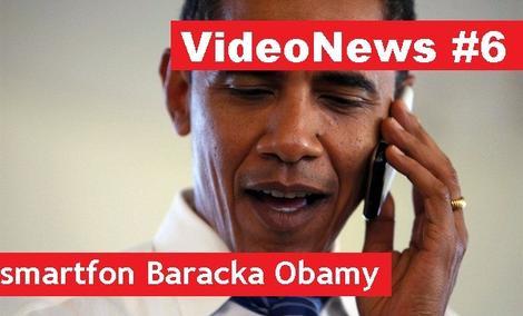VideoNews #6 - z jakiego smartfona dzwoni Barack Obama...?