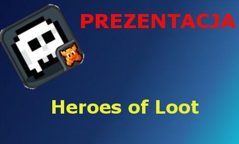 Lochy Was witają - Heroes of Loot Prezentacja