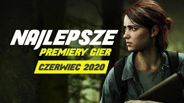 Najlepsze Premiery Gier Czerwiec 2020 - The Last of Us: Part II, Desperados III