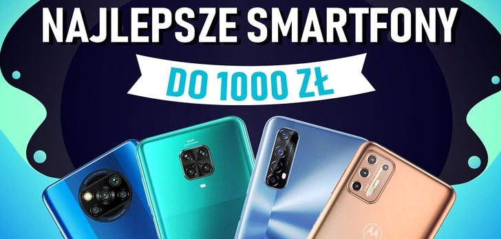 Jaki smartfon do 1000 zł? [LISTOPAD 2020]