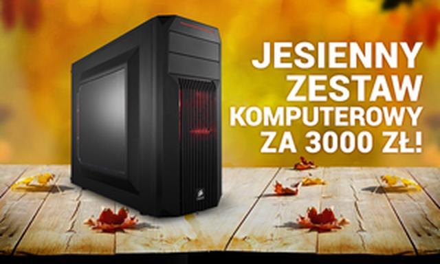 Jesienny Zestaw Komputerowy za 3000 zł!