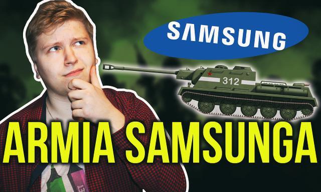 Samsung ma Własną Armię! Jak Jest Potężny?