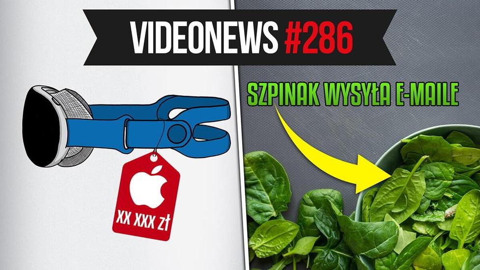 Bardzo drogie gogle VR od Apple, szpinak wysyła e-maile - VideoNews #286