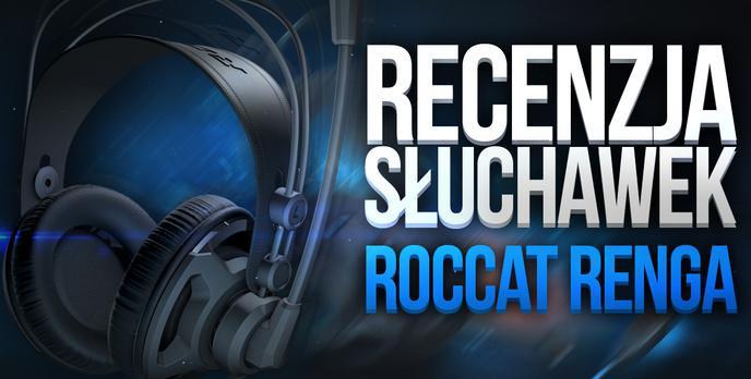 Recenzja Słuchawek Roccat Renga