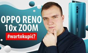 Test Oppo Reno 10x Zoom - Czy warto kupić?