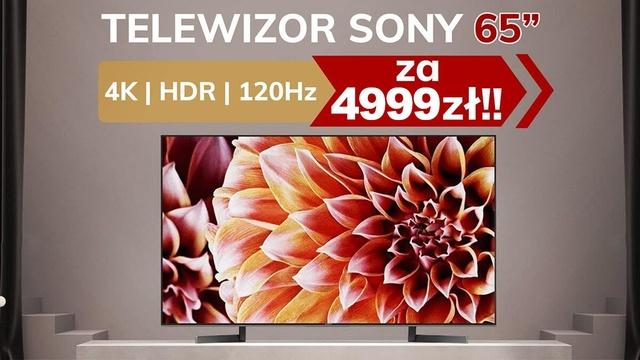 """Telewizor SONY 65"""" 4K   HDR   120Hz w rewelacyjnej cenie!"""