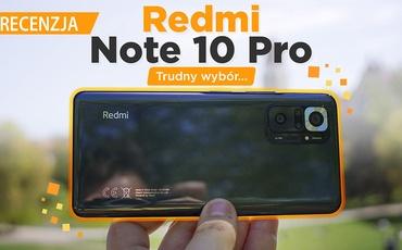 Redmi Note 10 Pro - Znowu najlepszy?