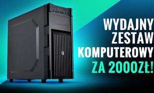 Wydajny Zestaw Komputerowy Za 2000zł!
