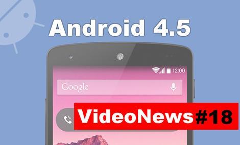 VideoNews #18 - nowy Android 4.5, Nexus 8, Xperia Z2, gra The Order 1886