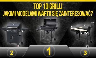 TOP 10 Grilli – Jakimi Modelami Warto Się Zainteresować?