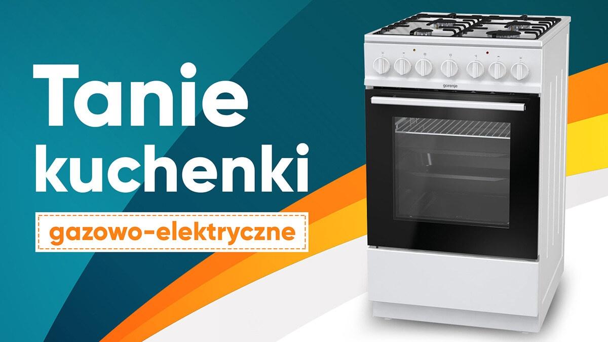 Jaka tania kuchenka gazowo-elektryczna do 1000 zł? |TOP 7|