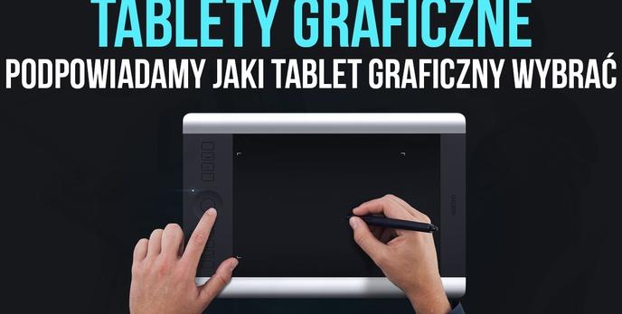 Tablety Graficzne – Podpowiadamy Jaki Tablet Graficzny Wybrać
