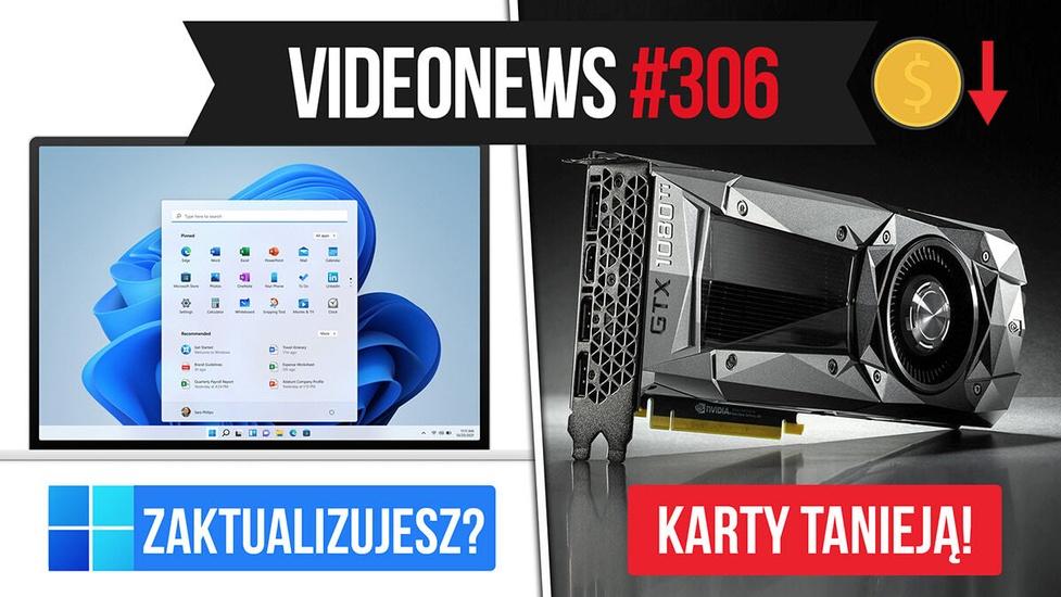 Karty graficzne tanieją, Windows 11 nadchodzi - VideoNews #306
