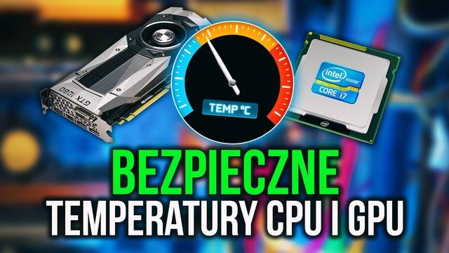 Jakie są Bezpieczne Temperatury Procesora i Karty Graficznej?