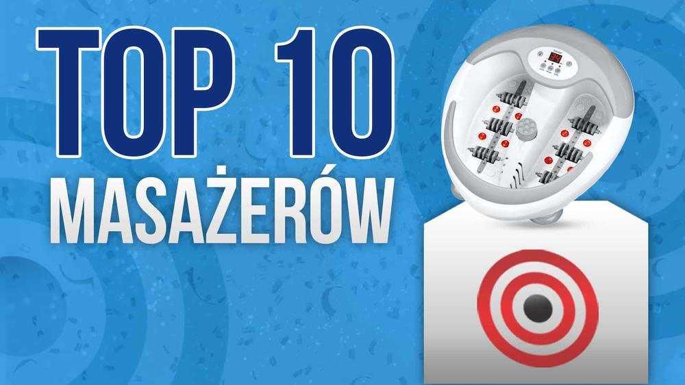 TOP 10 Masażerów - Domowe Spa Dla Każdego