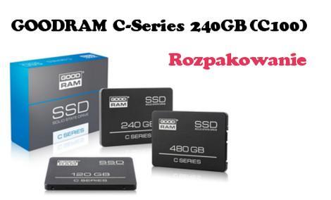GoodRam rozpakowanie dysku SSD C Series 240GB [UNBOXING]
