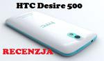 HTC Desire 500 [RECENZJA]