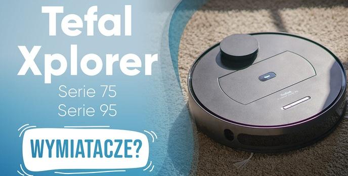 Te odkurzacze mają moc! Sprawdzamy Tefal Xplorer Serie 75 i Serie 95 w wersji Animal