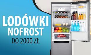 Lodówki NoFrost do 2000 zł |TOP 7|