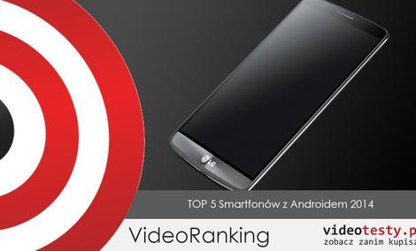 TOP 5 Smartfonów z Androidem - Rok 2014