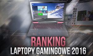 Ranking Laptopów Gamingowych | TOP 5 2016