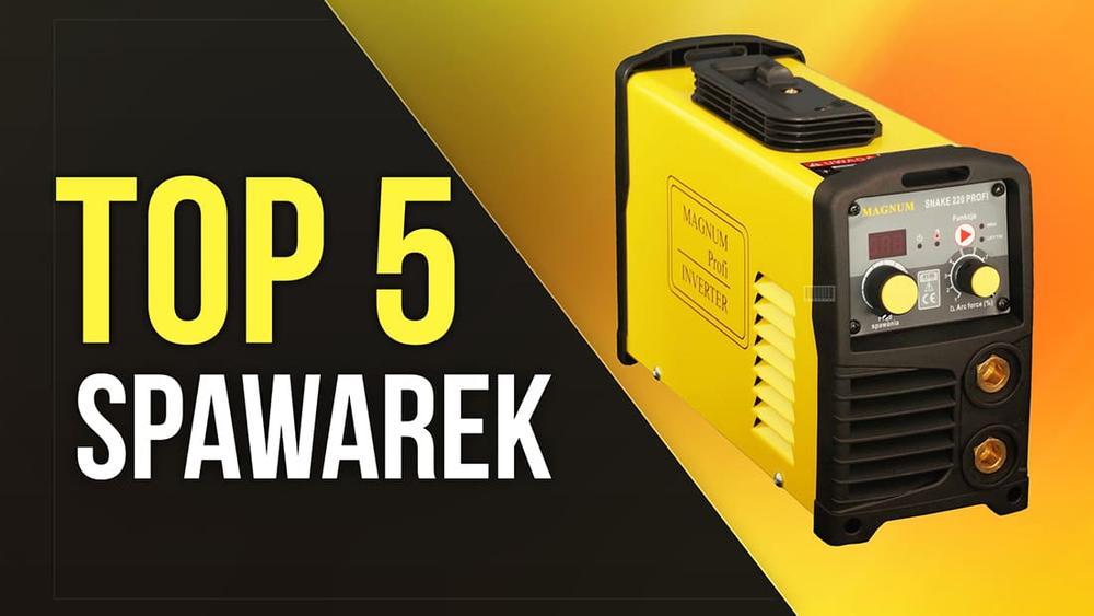 TOP 5 Spawarek – Jakiego Rodzaju Urządzenia są Najlepsze?
