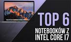 TOP 6 Notebooków z Potężnym Procesorem Intel Core i7