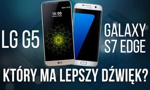 LG G5 vs Galaxy S7 Edge - Który ma Lepszy Dźwięk?