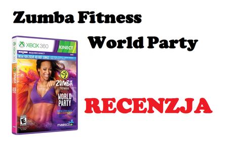 Zumba Fitness World Party - recenzja gry tanecznej na Xboxa 360