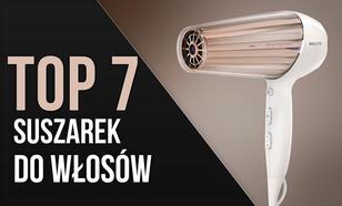 TOP 7 Suszarek do Włosów - Profesjonalne Suszenie