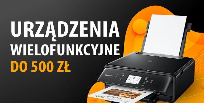 Jakie urządzenie wielofunkcyjne do 500 zł? |TOP 7|