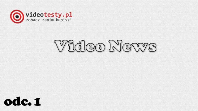 Video News Videotesty.pl odcinek 1