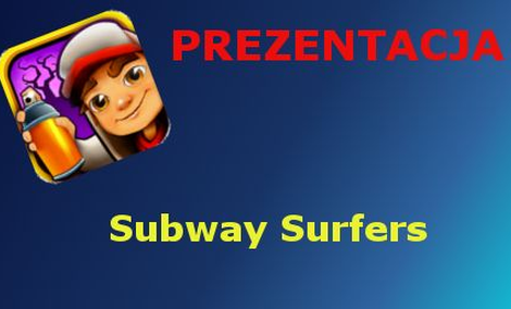 Subway Surfers [Prezentacja]