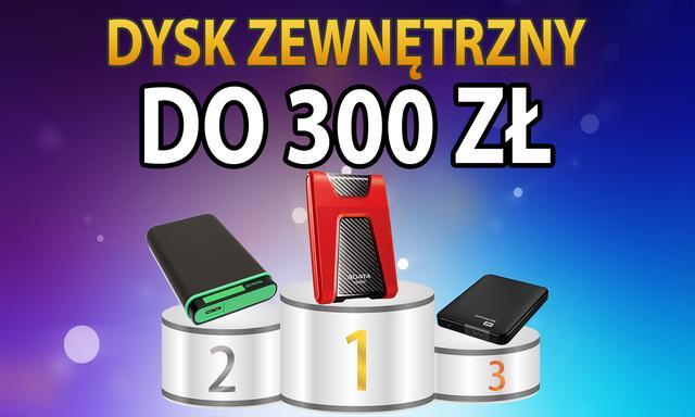 Jaki Dysk Zewnętrzny USB 3.0 Wybrać? Ranking Modeli do 300 zł