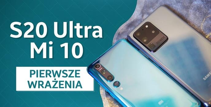 Xiaomi Mi 10 i Samsung Galaxy S20 Ultra - bitwa flagowców
