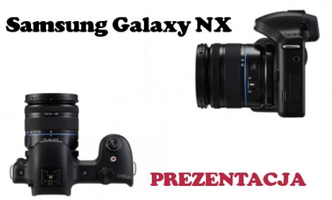 Samsung Galaxy NX [PREZENTACJA]