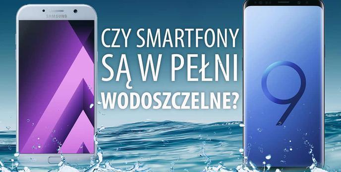 Czy nasze smartfony są wodoszczelne? Na co uważać na wakacjach?