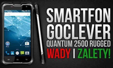 Smartfon Goclever Quantum2 500 Rugged - Wady i Zalety