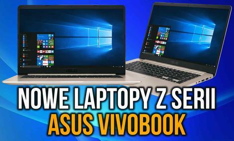 ASUS Powiększa Rodzinę VivoBook - Laptopy Już w Polsce!