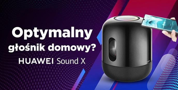 Huawei Sound X - 5 rzeczy, których nie wiecie o smart głośniku domowym!