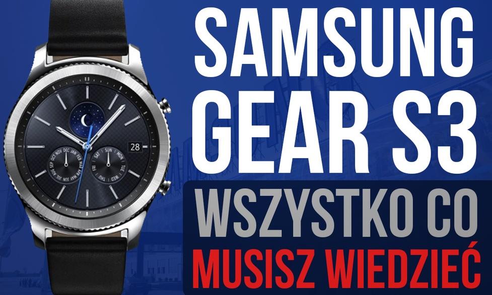 Wszystko co Musisz Wiedzieć o Smartwatchu Samsung Gear S3!