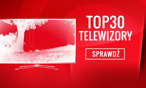 TOP 30 Hitów Wśród Telewizorów - Poznaj Ranking Specjalny TV!